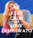 KEEP CALM AND LOVE DEMILOVATO - Personalised Poster large