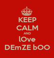 KEEP CALM AND lOve DEmZE bOO - Personalised Poster large
