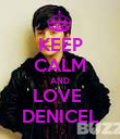 KEEP CALM AND LOVE  DENICEL - Personalised Poster large