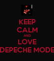 KEEP CALM AND LOVE DEPECHE MODE - Personalised Poster large