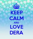 KEEP CALM AND LOVE DERA - Personalised Poster large