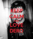 KEEP CALM AND LOVE DERO - Personalised Poster large