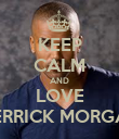 KEEP CALM AND LOVE DERRICK MORGAN - Personalised Poster large