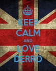 KEEP CALM AND LOVE DERRO - Personalised Poster large