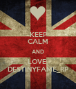 KEEP CALM AND LOVE  DESTINYFAME_RP - Personalised Poster large