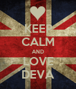 KEEP CALM AND LOVE DEVA - Personalised Poster large
