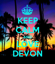 KEEP CALM AND LOVE DEVON - Personalised Poster large