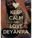 KEEP CALM AND LOVE DEYANIRA - Personalised Poster large