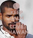 KEEP CALM AND LOVE DHAWAN - Personalised Poster large