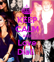 KEEP CALM AND Love Diall  - Personalised Poster large