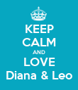 KEEP CALM AND LOVE Diana & Leo - Personalised Poster large