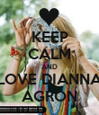 KEEP CALM AND LOVE DIANNA AGRON - Personalised Poster large