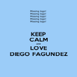 KEEP CALM and LOVE DIEGO FAGUNDEZ - Personalised Poster large