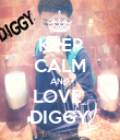 KEEP CALM AND LOVE  DIGGY - Personalised Poster large
