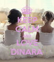 KEEP CALM AND LOVE DINARA - Personalised Poster large