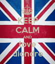 KEEP CALM AND love diondre - Personalised Poster large