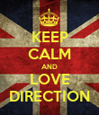 KEEP CALM AND LOVE DIRECTION - Personalised Poster large