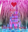 Keep Calm AND Love Disney Movies - Personalised Poster large