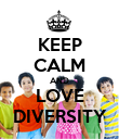 KEEP CALM AND LOVE DIVERSITY - Personalised Poster large