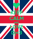 KEEP CALM AND LOVE Dj<3 - Personalised Poster large