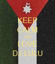 KEEP CALM AND LOVE DJ LULU - Personalised Poster large