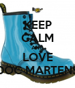KEEP CALM AND LOVE DOC MARTENS - Personalised Poster large