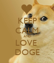 KEEP CALM AND LOVE  DOGE - Personalised Poster large