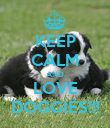 KEEP CALM AND LOVE DOGGIES!!! - Personalised Poster large