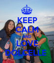 KEEP CALM AND LOVE DOLCELLE  - Personalised Poster large