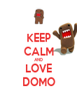 KEEP CALM AND LOVE DOMO - Personalised Poster large