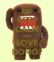 KEEP CALM AND LOVE DOMO? - Personalised Poster large