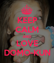 KEEP CALM AND LOVE DOMO-KUN - Personalised Poster large