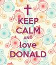 KEEP CALM AND love DONALD - Personalised Poster large