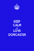 KEEP CALM AND LOVE    DONCASTER    - Personalised Poster large