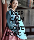 KEEP CALM AND LOVE DONG YI - Personalised Poster large