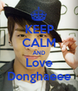 KEEP CALM AND Love Donghaeee - Personalised Poster large