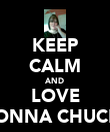 KEEP CALM AND LOVE DONNA CHUCKII - Personalised Poster large
