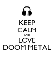 KEEP CALM AND LOVE DOOM METAL - Personalised Poster large