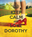 KEEP CALM AND LOVE DOROTHY - Personalised Poster large