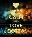 KEEP CALM AND LOVE DOTTA - Personalised Poster large