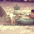 KEEP CALM AND LOVE DOUGLAS BOOTH - Personalised Poster large
