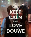KEEP CALM AND LOVE DOUWE - Personalised Poster large