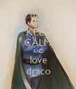 KEEP CALM AND love draco - Personalised Poster large