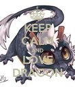 KEEP CALM AND LOVE DRAGON - Personalised Poster large