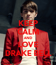 KEEP CALM AND LOVE DRAKE BELL - Personalised Poster large