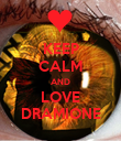 KEEP CALM AND LOVE DRAMIONE - Personalised Poster large