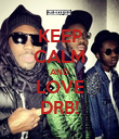 KEEP CALM AND LOVE DRB! - Personalised Poster large