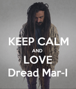 KEEP CALM AND  LOVE Dread Mar-I - Personalised Poster large