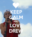 KEEP CALM AND LOVE DREW - Personalised Poster large