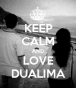 KEEP CALM AND LOVE DUALIMA - Personalised Poster large